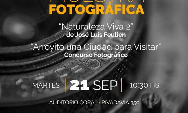 """Doble muestra fotográfica en Arroyito: """"Naturaleza viva 2"""" y """"Arroyito una Ciudad para Visitar"""""""