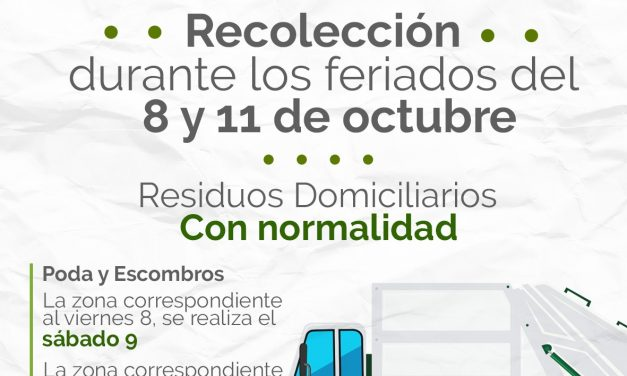 Recolección de residuos domiciliaria y de poda y escombros durante los Feriados del 8 y 11 de octubre